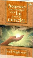 Promesses pour développer notre foi et voir des miracles