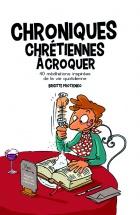Chroniques chrétiennes à croquer