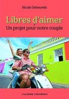 Libres d'aimer, Un projet pour notre couple